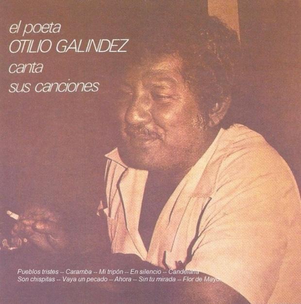 El Poeta Otilio Galindez Canta sus Canciones