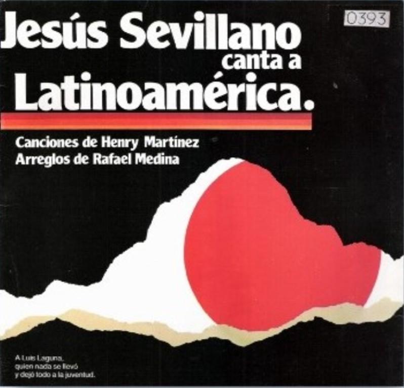 Jesús Sevillano - Canta a Latinoamérica - 1984. (1/2)